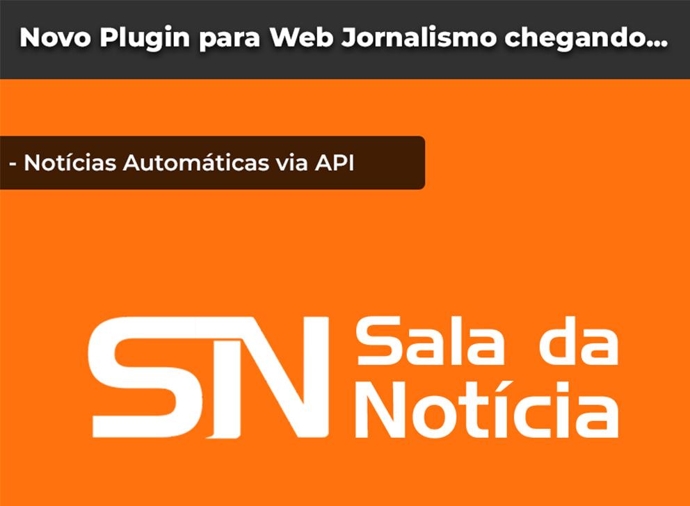 Novo Plugin Sala da Notícia em breve para Web Jornalismo e plataformas WEBSG